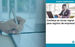 Conheca As Novas Regras Para Registro De Empresa - Trust Contabilidade