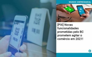 Pix Bc Promete Saque No Comercio E Compras Offline Para 2021 - Trust Contabilidade