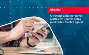 O E Social Passa Por Novos Ajustes Em 3 Novas Notas Publicadas Confira Agora (1) - Trust Contabilidade